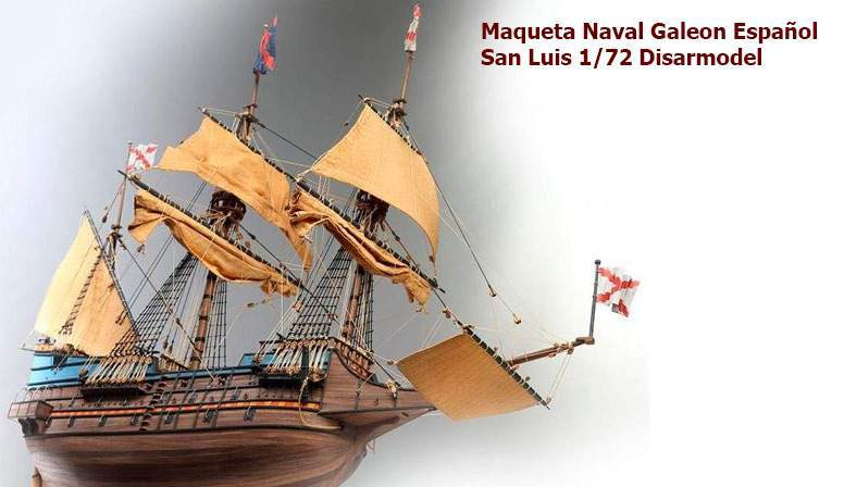 Maqueta Naval Galeon Español San Luis 1/72 Disarmodel